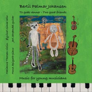 To gode venner - Music for young musicians - Johansen, Bertil Palmar