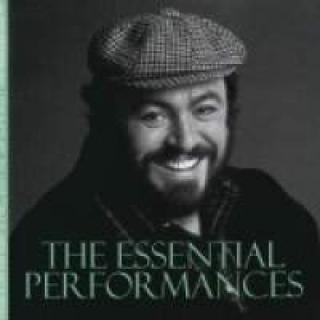 Luciano Pavarotti: The Essential Performances - Pavarotti, Luciano (tenor)