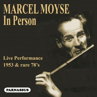 Marcel Moyse 'In Person' (1953 Live Performance & rare 78's) - Moyse, Marcel (flute) & Family