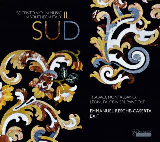 Il Sud - Seicento Violin Music in Southern Italy - Exit