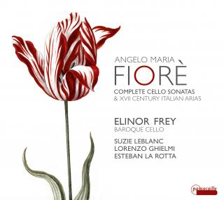 Fiorè, Angelo Maria: Cello Sonatas & XVII Century Arias from Operas - Leblanc, Suzie – soprano | Frey, Elinor – baroque cello