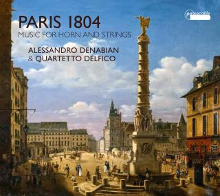 Paris 1804 – Music for Horn and Strings - Denabian, Alessandro – natural horn | Quartetto Delfico