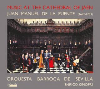 Puente, Juan Manuel de la: Music at the Cathedral of Jaen - Orquesta Barroca de Sevilla | Onofri, Enrico | Vandalia Choir