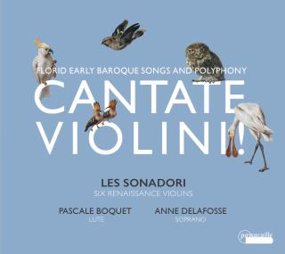 Cantate Violini! - Florid early baroque songs and polyphony - Les Sonadori