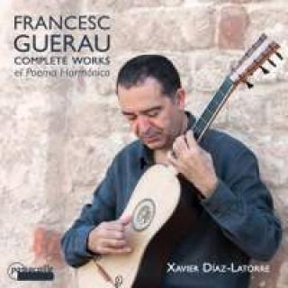 Guerau, Francisco: Complete Works For Guitar - Diaz-Latorre, Xavier (guitar)