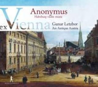 Ex Vienna: Anonymus - Habsburg Violin Music From Manuscript Xiv 726 Of The Minorite Monastery In Vienna - Letzbor, Gunar (violin)