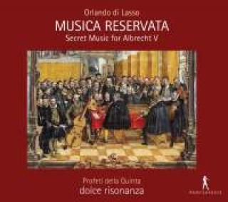 Lasso, Orlando di: Musica Reservata - Secret Music for Albrecht V - Dolce risonanza