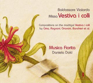 Baldassare Vialardo: Missa Vestiva i colli and compositions on the madrigal »Vestiva i colli« - Dolci, Daniela