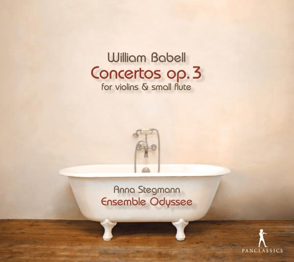 Babell, William: Concertos Op. 3 - for violins & small flute <span>-</span> Stegmann, Anna