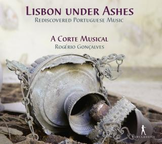Lisbon under Ashes – Rediscovered Portuguese Music - A Corte Musikal | Goncalves, Rogerio