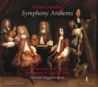 Humfrey, Pelham: Symphony Anthems - Oxford Consort of Voices | Instruments of Time & Truth | Higginbottom, Edward