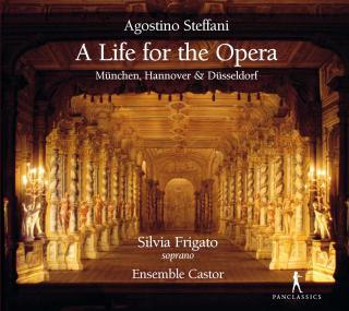 Agostino Steffani: A Life for the Opera - Frigato, Silvia (soprano) / Ensemble Castor