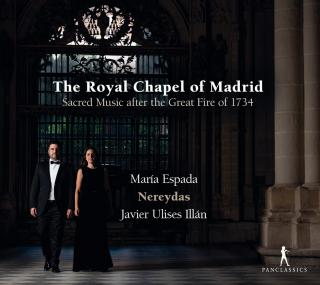 The Royal Chapel of Madrid - Sacred music after the Great Fire of 1734 - Espada, María (soprano) / Nereydas / Illán, Javier Ulises