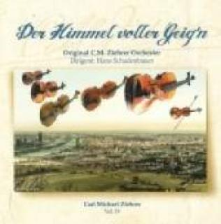 Ziehrer, Carl Michael: Volume 19 - The Heavens Are Full Of Violins - Original CM Ziehrer Orchester