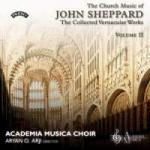 The Church Music of John Sheppard - The Collected Vernacular Works <span>-</span> Academia Musica Choir