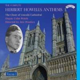The Complete Herbert Howells Anthems Vol. 1 - The Choir of Lincoln Cathedral