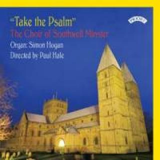 Take the Psalm - The Choir of Southwell Minster