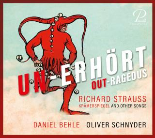 R. Strauss: Un-Erhört / Out- rageous - Krämerspiel and other songs - Behle, Daniel (tenor) / Schnyder, Oliver (piano)