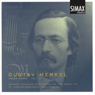 Merkel: Complete Organ Works, Vol 2 - Schiager, Halgeir