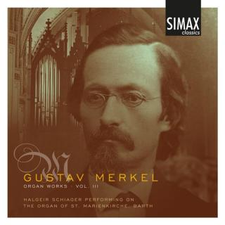 Merkel: Complete Organ Works, Vol 3 - Schiager, Halgeir