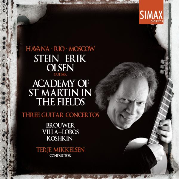 Havana · Rio · Moscow - Stein-Erik Olsen, guitar · Terje Mikkelsen, conductor · Academy of St Martin in the Fields