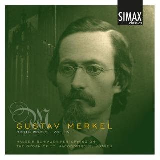 Merkel: Complete Organ Works, Vol 4 - Schiager, Halgeir
