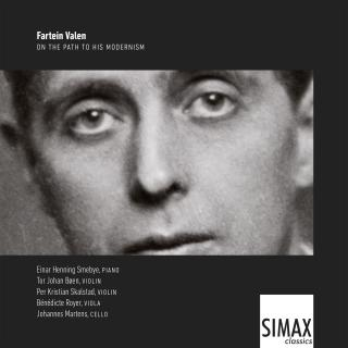 Fartein Valen - on the path to his modernism - Einar Henning Smebye, piano · Tor Johan Bøen, violin · Per Kristian Skalstad, violin · Bénédicte Royer, viola · Johannes Martens, cello