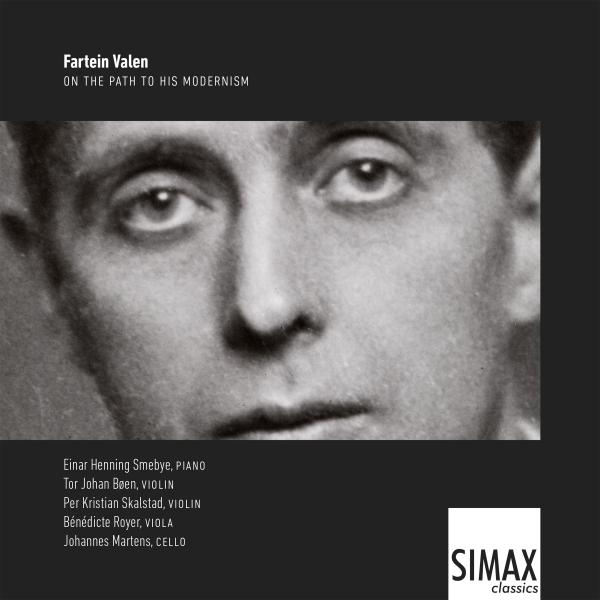 Fartein Valen - on the path to his modernism <span>-</span> Einar Henning Smebye, piano · Tor Johan Bøen, violin · Per Kristian Skalstad, violin · Bénédicte Royer, viola · Johannes Martens, cello