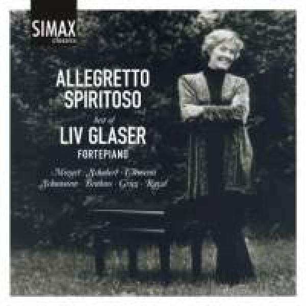 Allegretto Spiritoso - The Best of Liv Glaser <span>-</span> Glaser, Liv (fortepiano)/ Wold, Helene (soprano)/ Vollestad , Per (baritone)/ Glaser, Ernst Simon (cello)