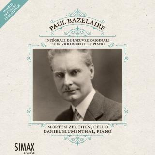 Paul Bazelaire: Complete works for cello and piano - Morten Zeuthen & Daniel Blumenthal