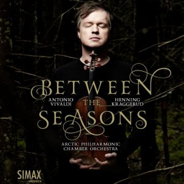 Between the Seasons <span>-</span> Kraggerud, Henning / Arctic Philharmonic Chamber Orchestra