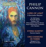 Cannon, Philip: Lord of Light; String Quartet; Cinq chanson de femme
