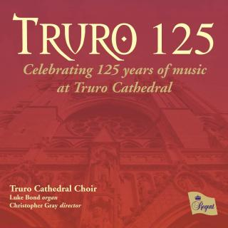 TRURO 125 - Truro Cathedral Choir