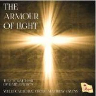 The Armour of Light - The Choral Music of Gary Davison - Wells Cathedral Choir