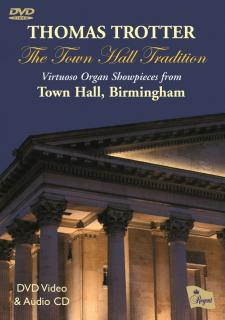 THE TOWN HALL TRADITION - VIRTUOSO ORGAN SHOWPIECES - Trotter, Thomas