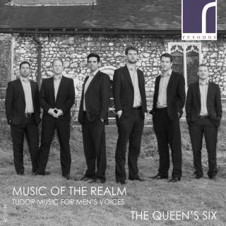 Music of the Realm: Tudor Music for Men's Voices - The Queen's Six