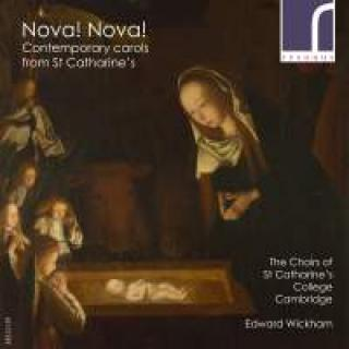 Nova! Nova!: Contemporary Carols from St Catharine's - The Choirs of St Catharine's College Cambridge