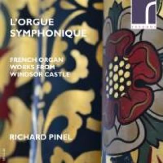 L'orgue Symphonique: French Organ Works from Windsor Castle - Pinel, Richard