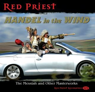 Handel in the Wind - The Messiah and other masterworks - Red Priest