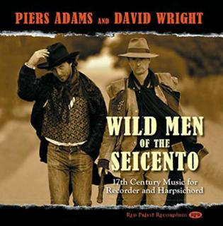Wild Men of the Seicento - 17th Century Music for Recorder & Harpsichord - Adams, Piers