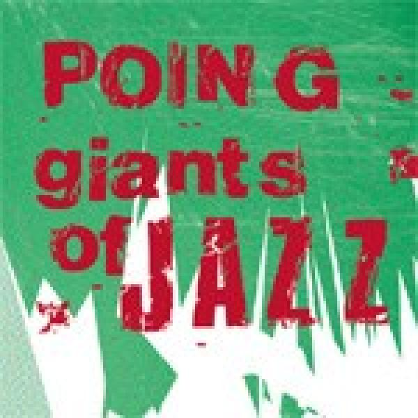 Giants Of Jazz <span>-</span> Poing
