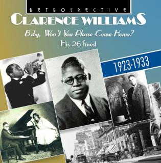 Clarence Williams – Baby Won´t You Please Come Home? - His 26 finest – 1923 - 1933 - Williams, Clarence