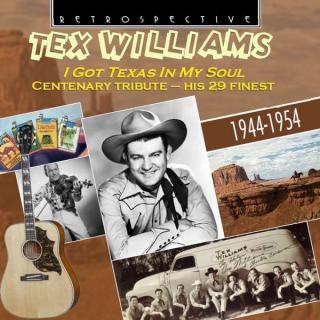 Tex Williams – I got Texas in my soul – Centenary Tribute – His 29 finest - Williams, Tex