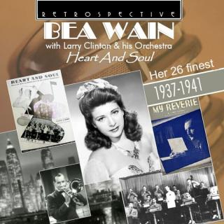 Bea Wain with Larry Clinton & his Orchestra – Heart and Soul - Her 26 finest 1937-1941 - Wain, Bea
