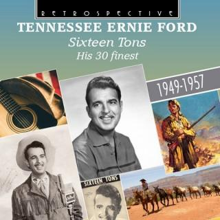 Tennesse Ernie Ford – Sixteen Tons – His 30 finest – 1949-1957 - Ford, Tennesse Ernie