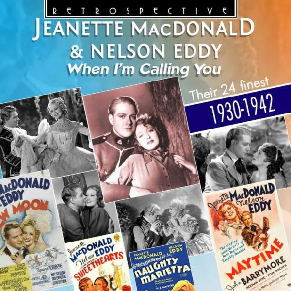 Jeanette Macdonald & Nelson Eddy: When I'm Calling You - Their 24 Finest 1930-1942 <span>-</span> Macdonald, Jeanette & Eddy, Nelson