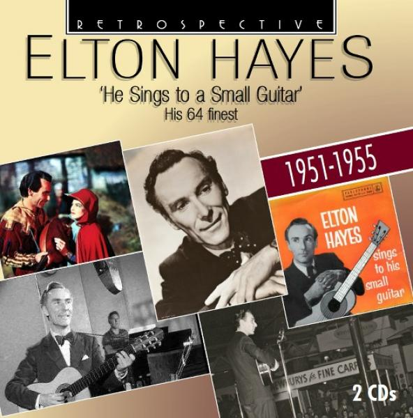 Elton Hayes – He Sings to a Small Guitar – His 64 finest 1951-1955 <span>-</span> Hayes, Elton