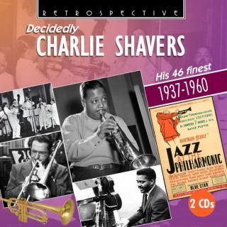 Decidedly Charlie Shavers - his 46 finest - 1937-1960 - Shavers, Charlie - trumpet