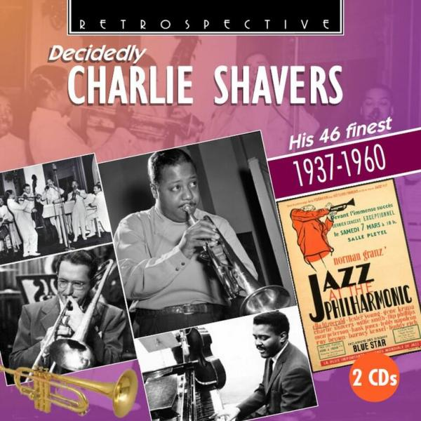 Decidedly Charlie Shavers - his 46 finest - 1937-1960 - Shavers