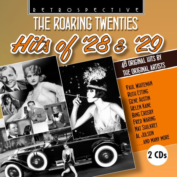 The Roaring Twenties - Hits of `28 & `29 - 48 Original Hits by the Original Artists <span>-</span> Various Artists
